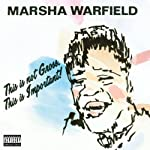 This Is Not Gross, This Is Important | Marsha Warfield