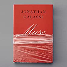 Muse: A Novel (       UNABRIDGED) by Jonathan Galassi Narrated by Arthur Morey