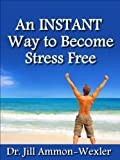 How Can I Reduce Stress In My Life: An INSTANT Way to Cope and Become Stress Free