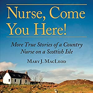 Nurse, Come You Here! Audiobook