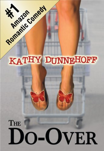 Kindle Nation Daily Bargain Book Alert! Kathy Dunnehoff's THE DO-OVER (A ROMANTIC COMEDY) – 40 out of 46 Rave Reviews – Now Just $2.99 and Currently FREE for Amazon Prime Members via Kindle Lending Library