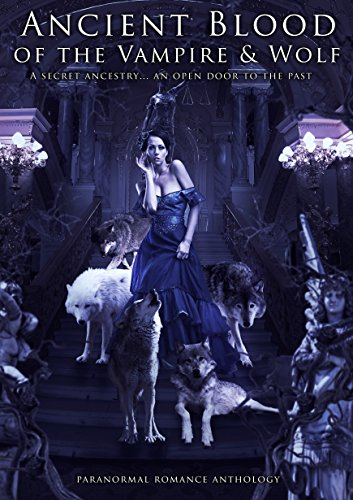 Ancient Blood Of the Vampire & Wolf: Paranormal Fantasy Romance Anthology (Free Werewolf Books compare prices)