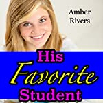 His Favorite Student: Taboo Teacher Erotica | Amber Rivers
