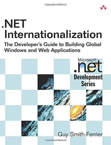 .NET Internationalization:The Developer's Guide to Building Global    Windows and Web Applications (Microsoft .Net Development Series)