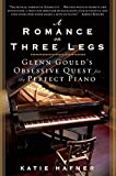 img - for A Romance on Three Legs: Glenn Gould's Obsessive Quest for the Perfect Piano by Hafner, Katie (2009) Paperback book / textbook / text book