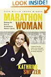 Marathon Woman: Running the Race to Revolutionize Women's Sports