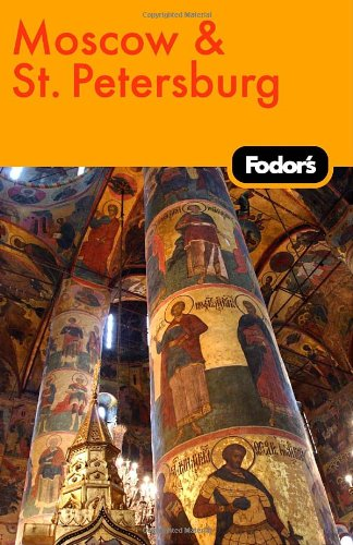 Fodor's Moscow and St. Petersburg, 8th ed.