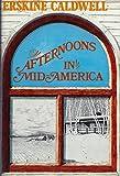 Afternoons In Mid-America (0396073484) by Erskine Caldwell, Virginia Caldwell