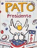 Pato Para Presidente (Spanish Edition)