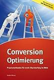 Conversion-Optimierung - Praxismethoden f�r mehr Markterfolg im Web