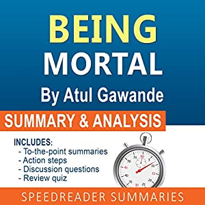 Being Mortal: Medicine and What Matters in the End, by Atul Gawande Audiobook