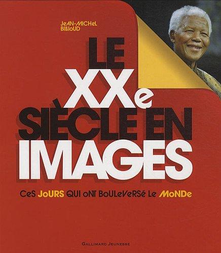 Le XXe siècle en images