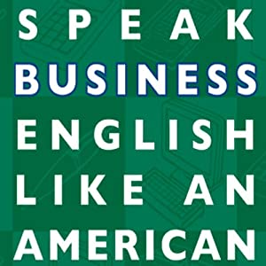 Speak Business English Like an American Audiobook