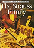 The Strauss Family (The Illustrated Lives of the Great Composers/0p44585) (0711914052) by Kemp, Peter