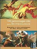 echange, troc Malcolm Day - 100 Personnages clés de la Mythologie : Biographie et arbres généalogiques des dieux, déesses et héros