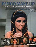 Period Make-up for Studio, Stage and Screen: A Practical Reference for Actors, Models, Make-up Artists, Photographers, and Directors (Backstage)