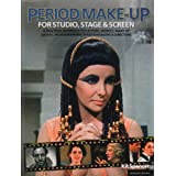 Period Make-up for Studio, Stage and Screen: A Practical Reference for Actors, Models, Make-up Artists, Photographers, and Directors (Backstage)by Kit Spencer