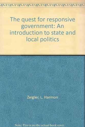 The quest for responsive government: An introduction to State and local politics