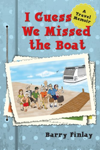 Book: I Guess We Missed the Boat - A Travel Memoir by Barry Finlay