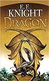 L'Age de feu, Tome 1 : Dragon par E.E. Knight