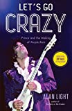 img - for Let's Go Crazy: Prince and the Making of Purple Rain book / textbook / text book