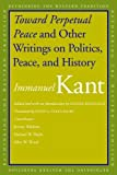 Toward Perpetual Peace and Other Writings on Politics, Peace, and History (Rethinking the Western Tradition) (0300117949) by Immanuel Kant