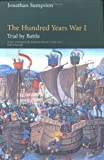 img - for The Hundred Years War: Trial by Battle (The Middle Ages Series, Volume 1) book / textbook / text book