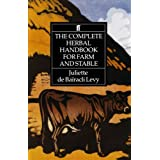 The Complete Herbal Handbook for Farm and Stable ~ Juliette de Bairacli Levy