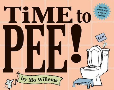 Time to Pee! by Mo Willems (2004-12-06)