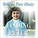 Finding Peter: A True Story of the Hand of Providence and Evidence of Life After Death Audiobook by William Peter Blatty Narrated by Mel Foster