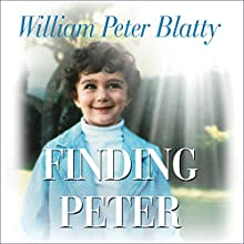 Finding Peter: A True Story of the Hand of Providence and Evidence of Life After Death (       UNABRIDGED) by William Peter Blatty Narrated by Mel Foster