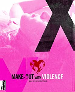 MAKE OUT WITH VIOLENCE