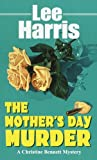 The Mother's Day Murder (Not-to-Miss Series) (0449004422) by Harris, Lee