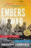 Image of Embers of War: The Fall of an Empire and the Making of America's Vietnam by Logevall, Fredrik (2014) Paperback