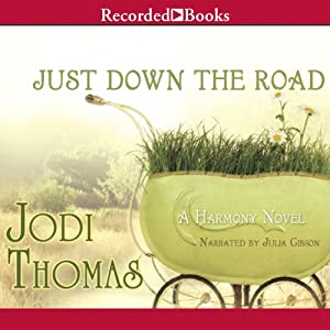 Just Down the Road: A Harmony Novel, Book 4 | [Jodi Thomas]