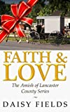 Faith and Love in Lancaster (The Amish of Lancaster County #3)