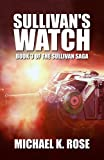 Sullivan's Watch (The Sullivan Saga Book 3)