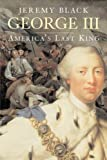 George III: America's Last King (The English Monarchs Series) (0300136218) by Jeremy Black