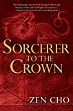Sorcerer to the Crown: A Sorcerer Royal Novel