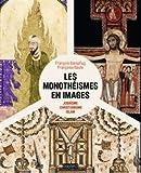 Monotheismes en images (les)