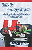 img - for Life is a Lazy Susan: Letting the Law of Attraction Work For You (Joy, Peace, and Contentment) (Volume 1) book / textbook / text book