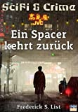 img - for Ein Spacer kehrt zur ck (SciFi & Crime) (German Edition) book / textbook / text book