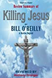 Killing Jesus by Bill OReilly - Review Summary