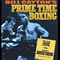Fritzie Zivic vs. Herny Armstrong: Bill Cayton's Prime Time Boxing Radio/TV Program by Bill Cayton Narrated by Sam Taub, Bill Stern, Bill Cayton, Bob Page