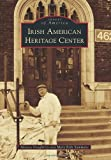 img - for The Irish American Heritage Center (Images of America) book / textbook / text book