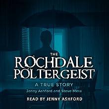 The Rochdale Poltergeist: A True Story Audiobook by Jenny Ashford Narrated by Jenny Ashford