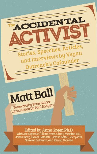 The Accidental Activist: Stories, Speeches, Articles, and Interviews by Vegan Outreach's Co-Founder PDF
