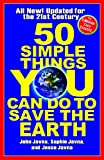 50 Simple Things You Can Do to Save the Earth: All New! Updated for the 21st Century