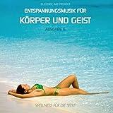 """Entspannungsmusik f�r K�rper und Geist 6 (f�r Meditation, Tiefenentspannung und Wellness f�r die Seele)von """"Electric Air Project"""""""