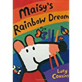 Maisy's Rainbow Dream ~ Lucy Cousins